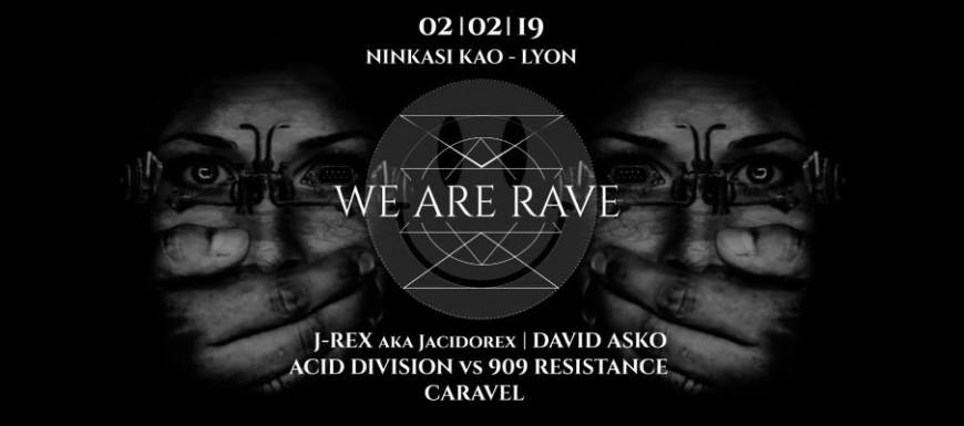 WE ARE RAVE, la soirée Acid Techno du Ninkasi Gerland !