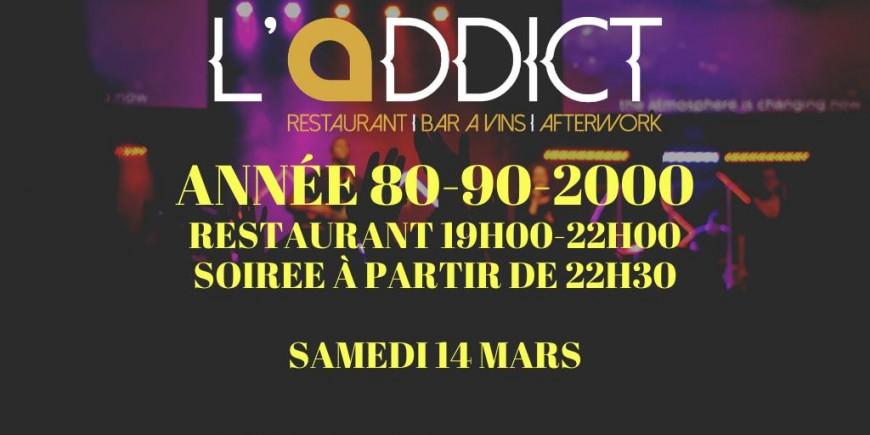Samedi Année 80-90-2000 à L'AddicT