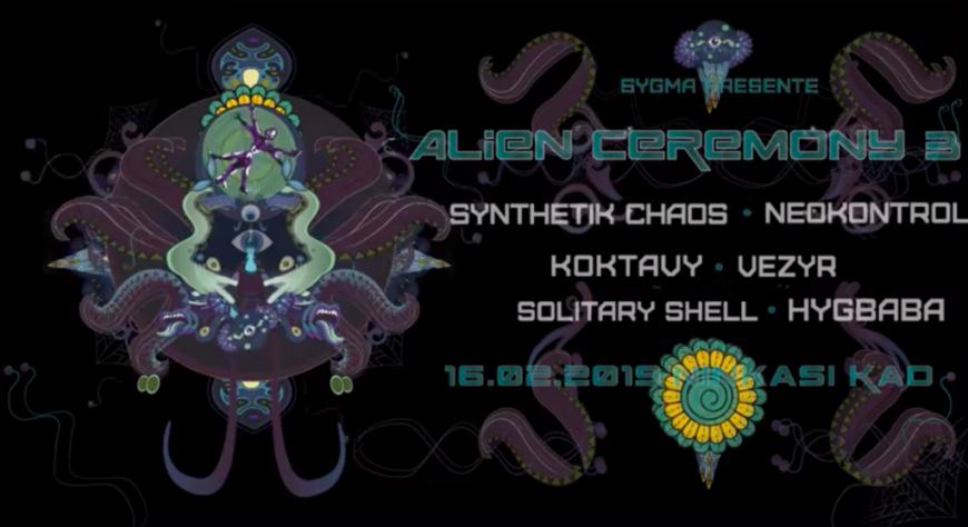 Alien Ceremony III by SYGMA au Ninkasi Gerland !