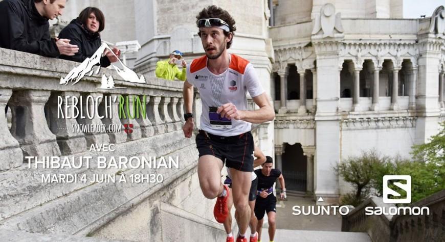 Mardi 4 Juin : Rebloch'Run #28 Salomon et Suunto à Lyon avec Thibaut Baronian