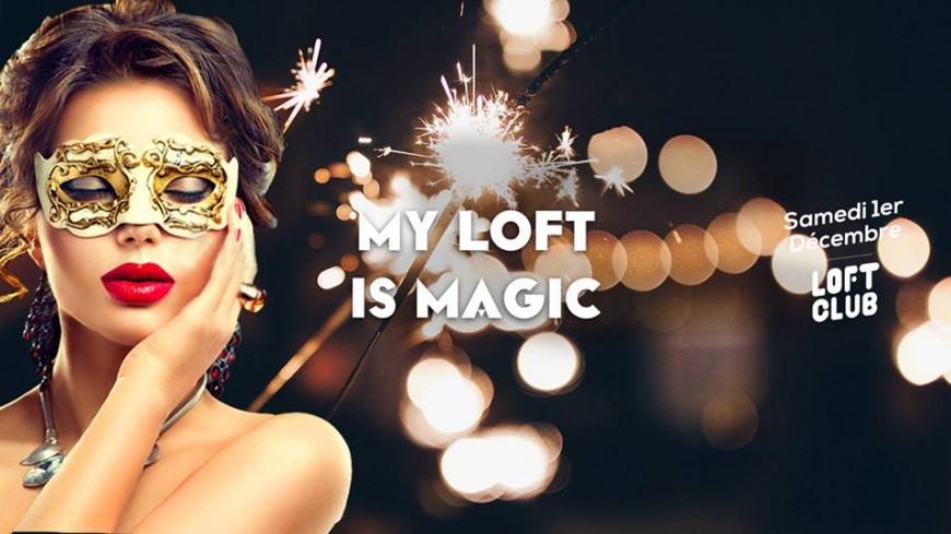 My Loft Is Magic, une soirée dès plus mystérieuse !