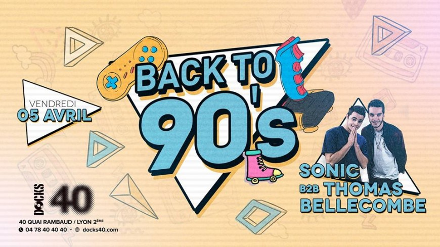 Back to 90's au Docks 40 !