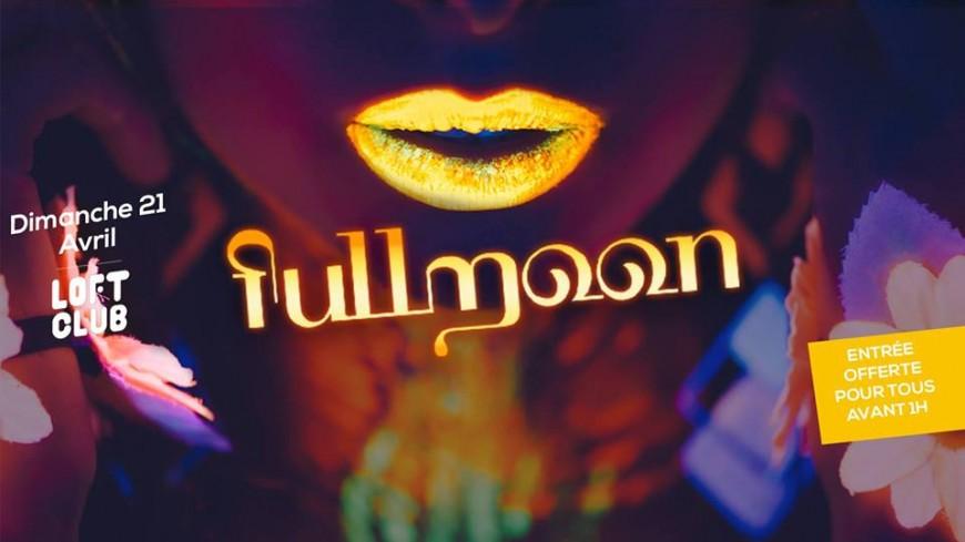 Soirée Full Moon au Loft Club !