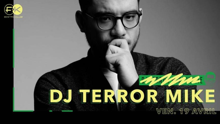 All Night Long : Terror Mike DJset au F&K !