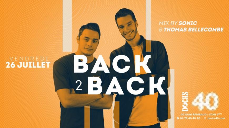 VENDREDI : Back 2 Back au Docks 40