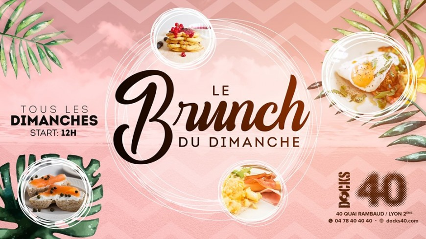Le Brunch du dimanche by DOCKS 40