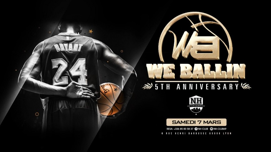 We Ballin / 5th Anniversary / Mamba Night au NH Club