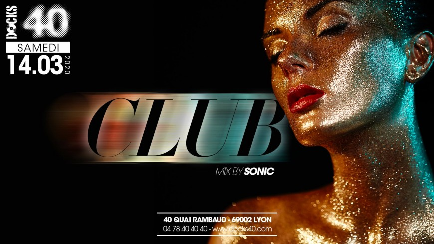 Club By Sonic au DOCKS 40
